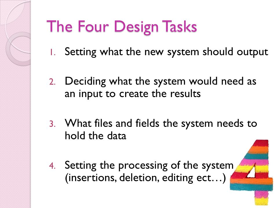 The Four Design Tasks Setting what the new system should output