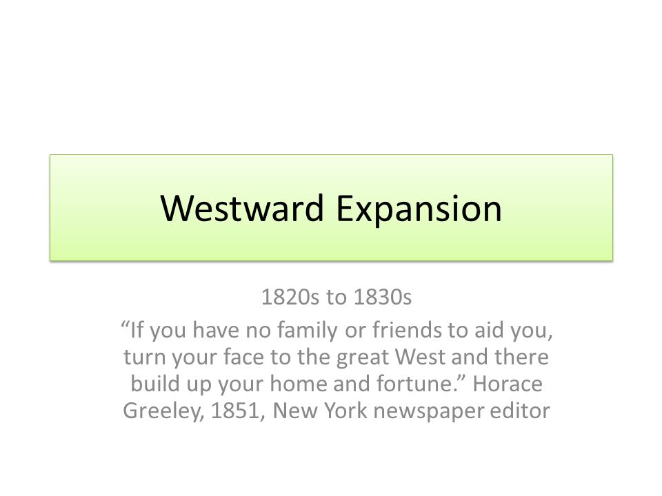 Westward Expansion 1820s to 1830s