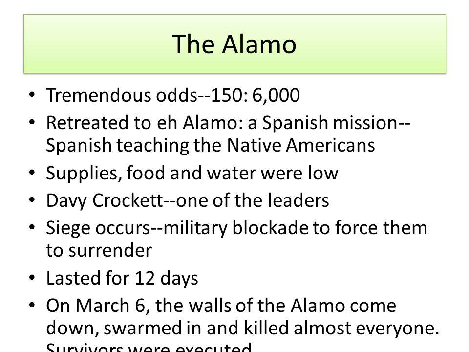 The Alamo Tremendous odds--150: 6,000