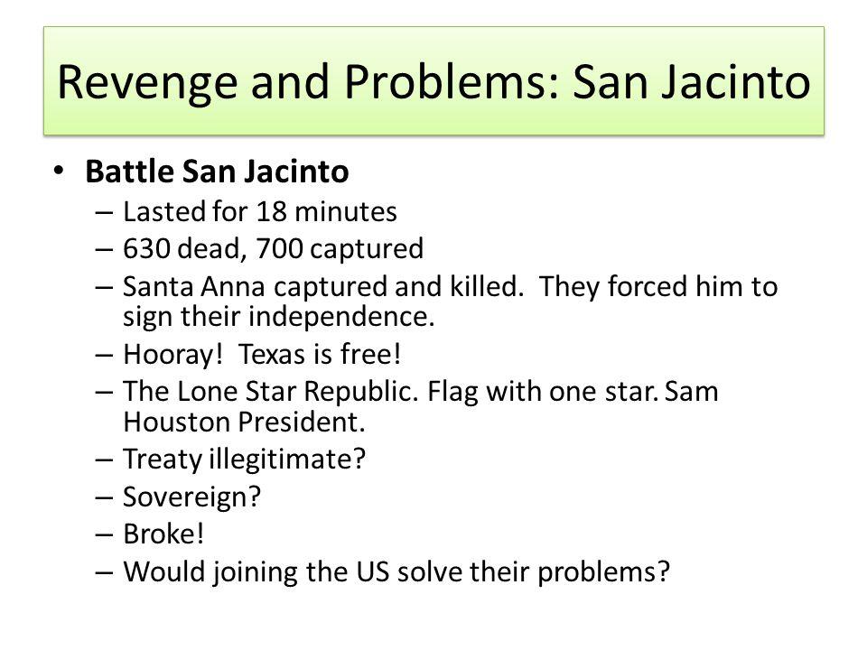 Revenge and Problems: San Jacinto