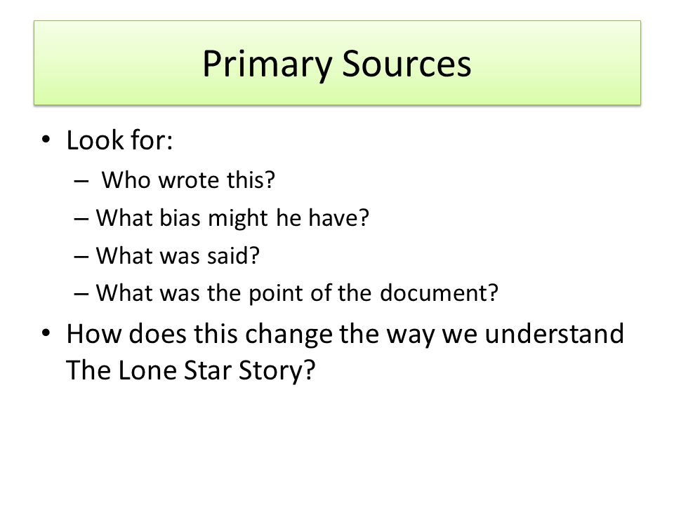 Primary Sources Look for: