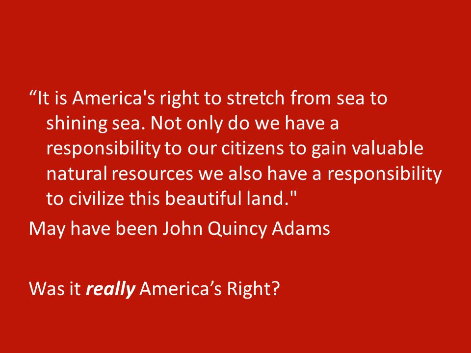 It is America s right to stretch from sea to shining sea