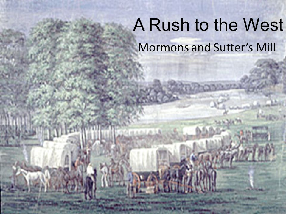 Mormons and Sutter's Mill
