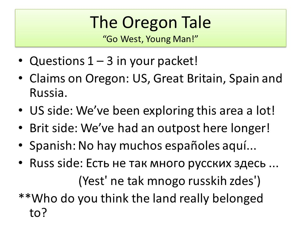 The Oregon Tale Go West, Young Man!
