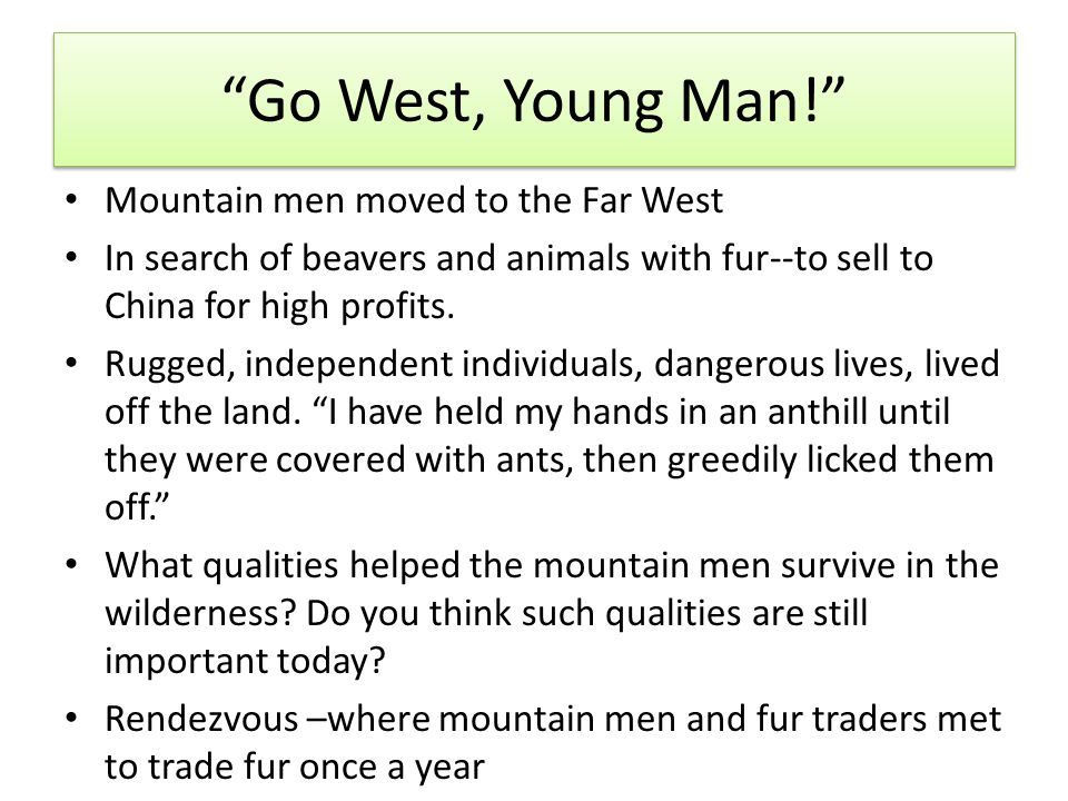 Go West, Young Man! Mountain men moved to the Far West