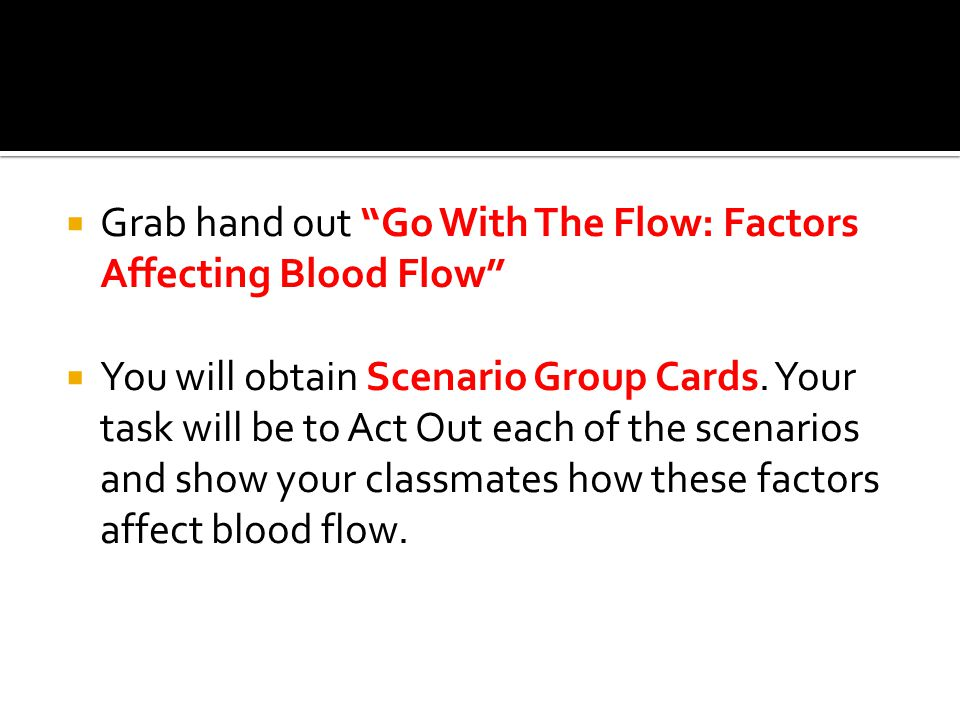 Grab hand out Go With The Flow: Factors Affecting Blood Flow