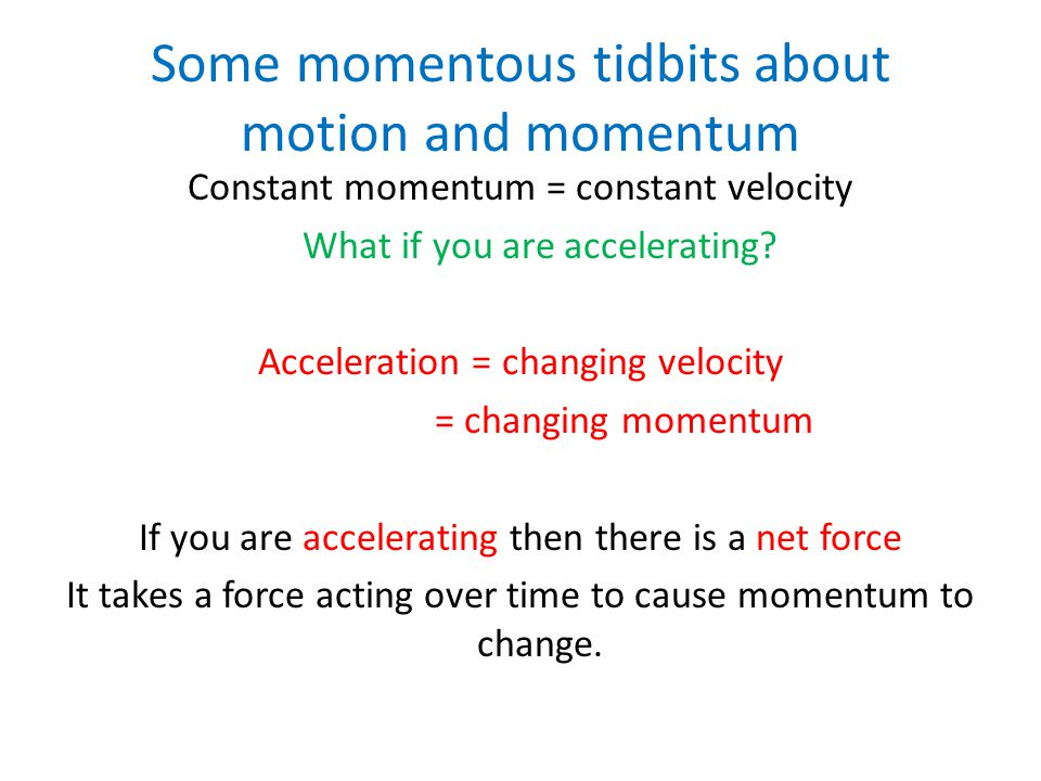 Some momentous tidbits about motion and momentum