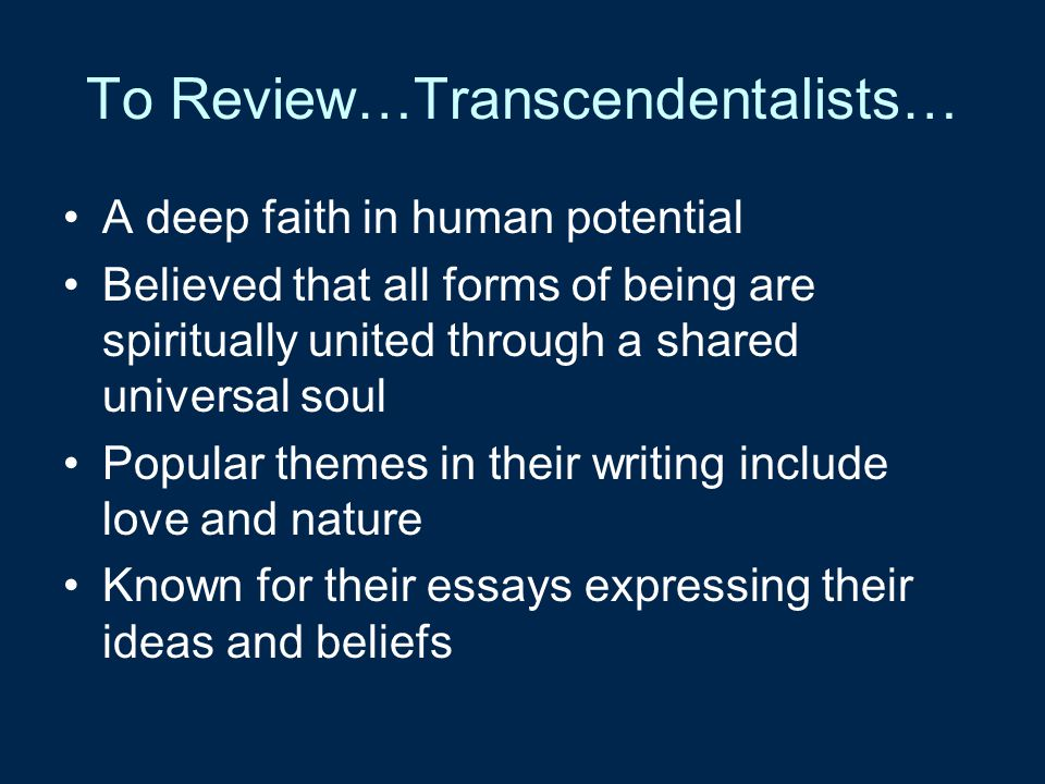 transcendentalism essay assignment All assignments are due in class unless otherwise indicated what are your interests in transcendentalism this essay is both philosophy and literature.