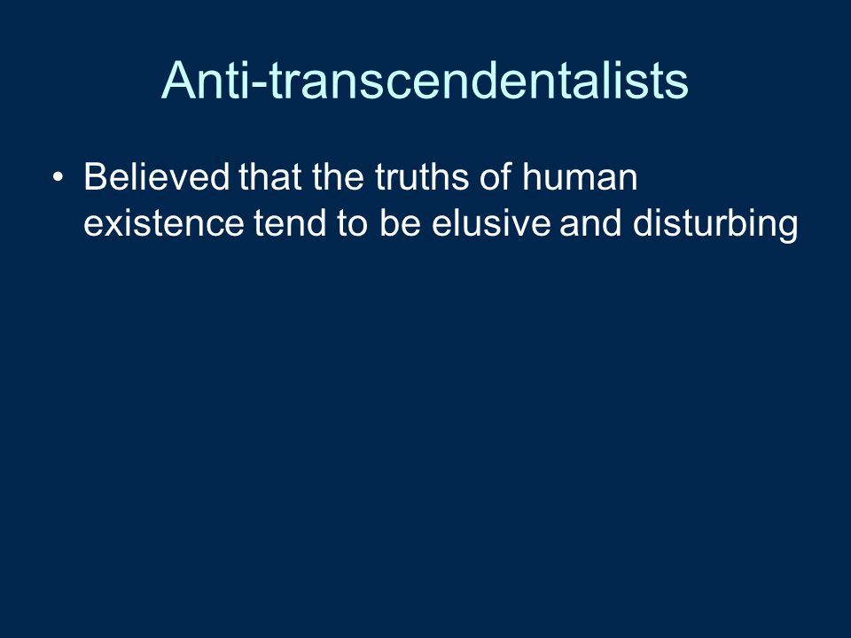 Anti-transcendentalists