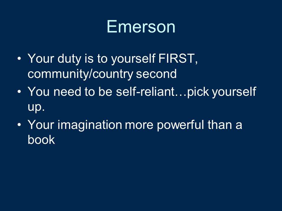 Emerson Your duty is to yourself FIRST, community/country second