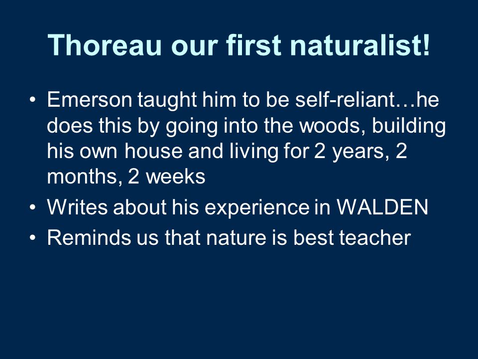 Thoreau our first naturalist!