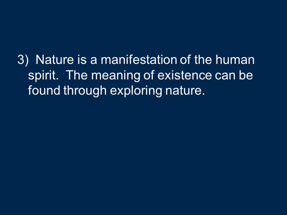 3) Nature is a manifestation of the human spirit