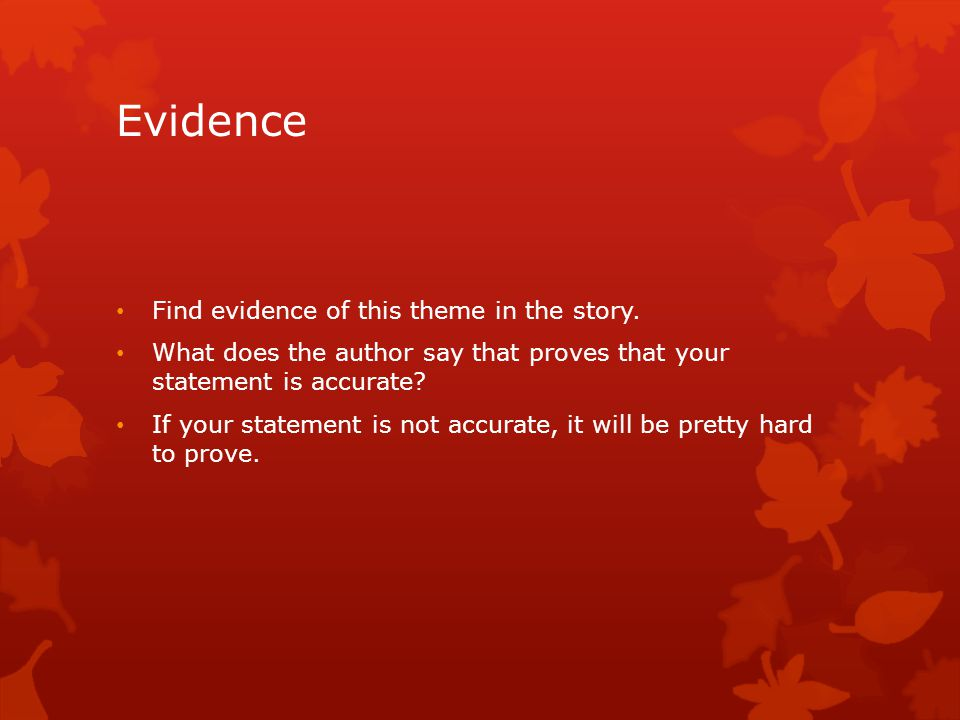 Evidence Find evidence of this theme in the story.