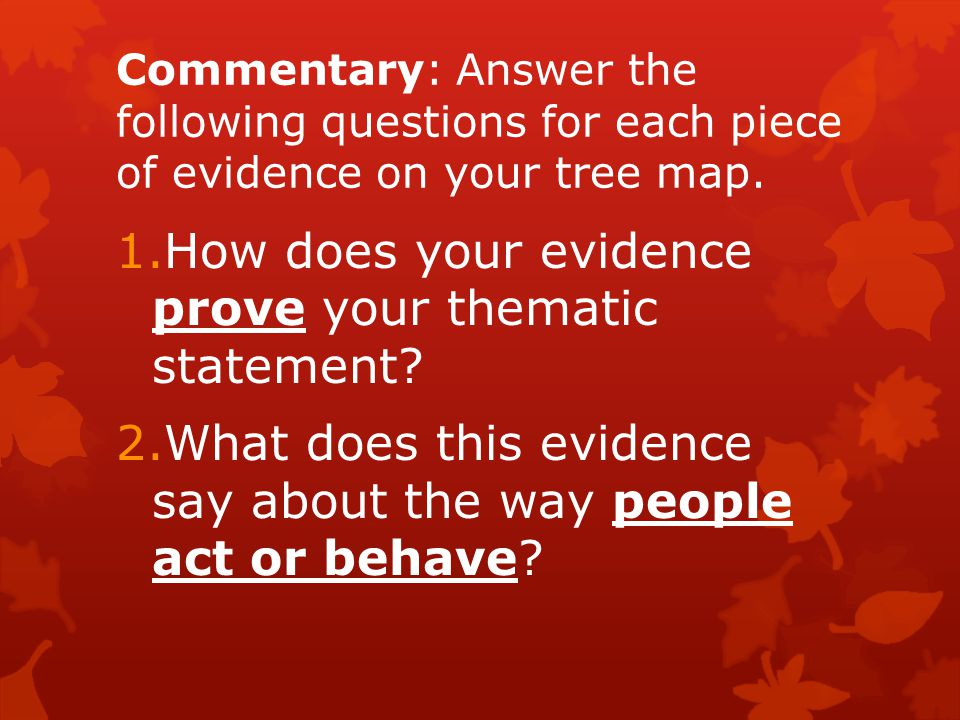 How does your evidence prove your thematic statement