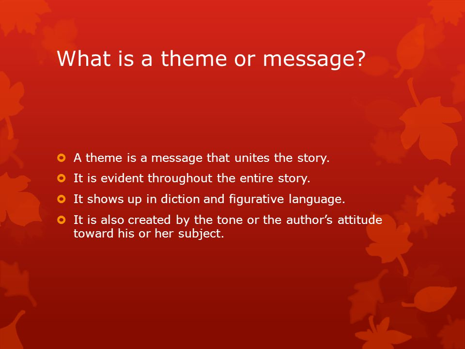 What is a theme or message