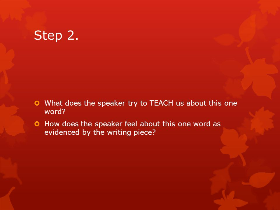 Step 2. What does the speaker try to TEACH us about this one word
