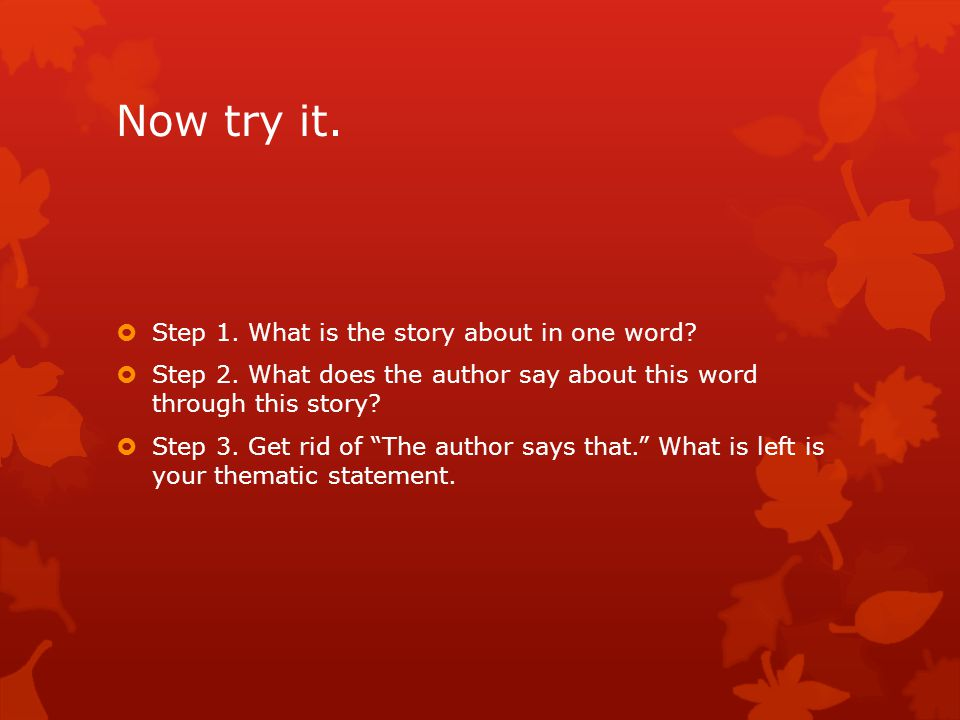 Now try it. Step 1. What is the story about in one word