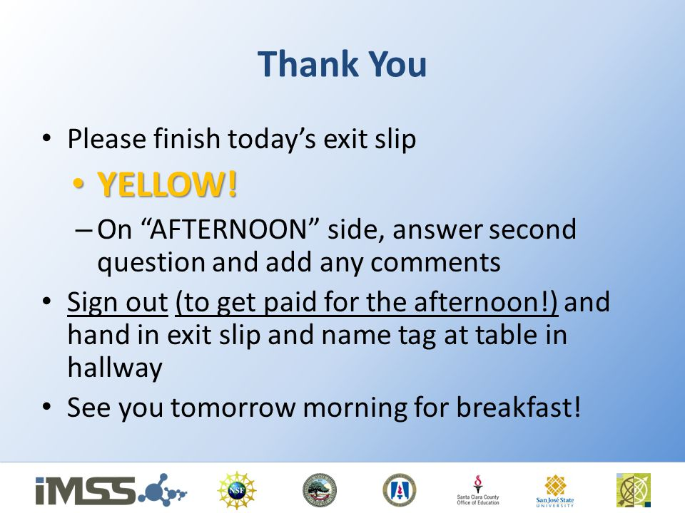 Thank You YELLOW! Please finish today's exit slip