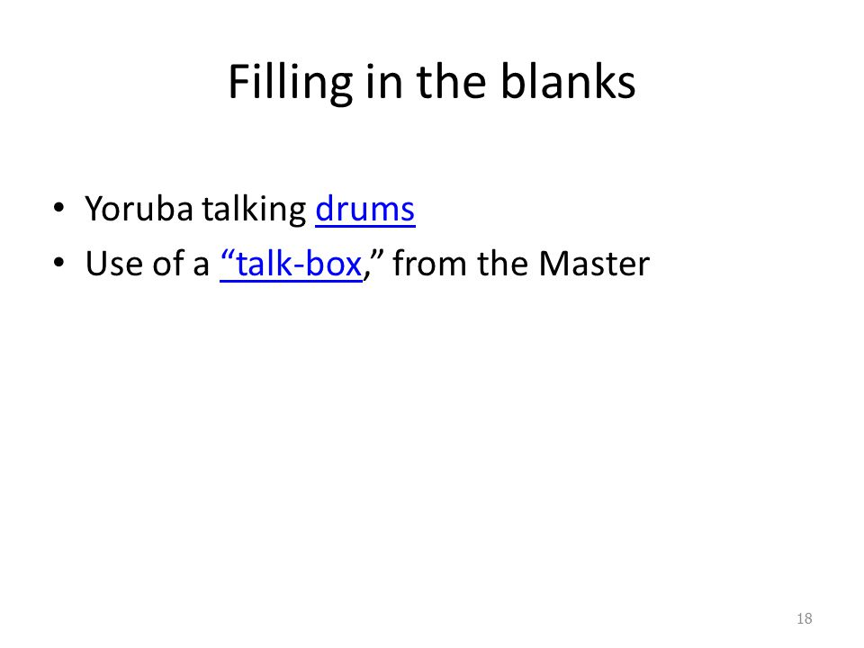 Filling in the blanks Yoruba talking drums