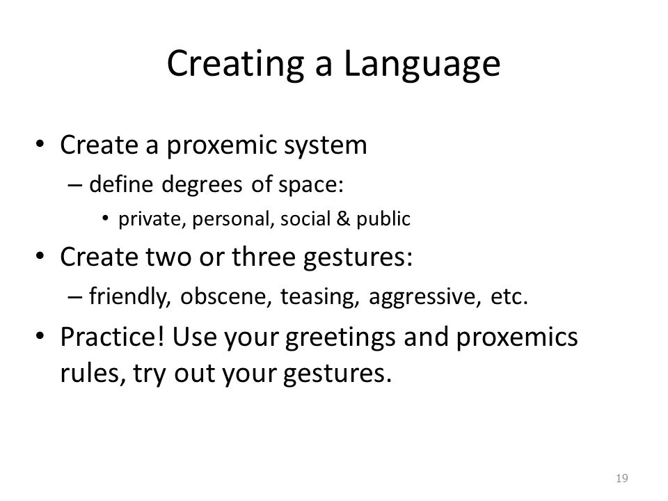 Creating a Language Create a proxemic system