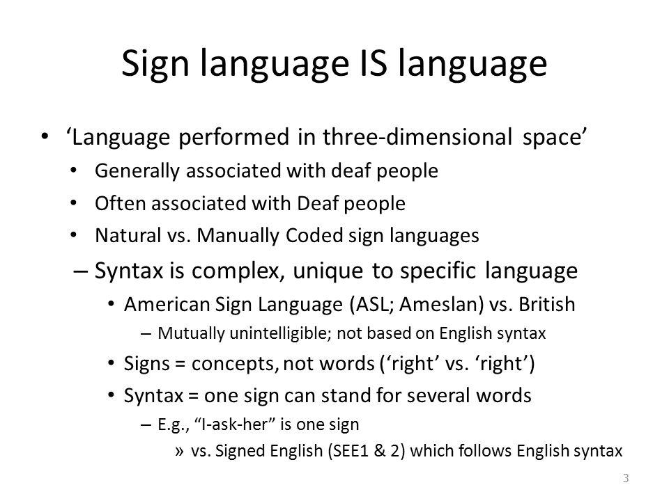 Sign language IS language