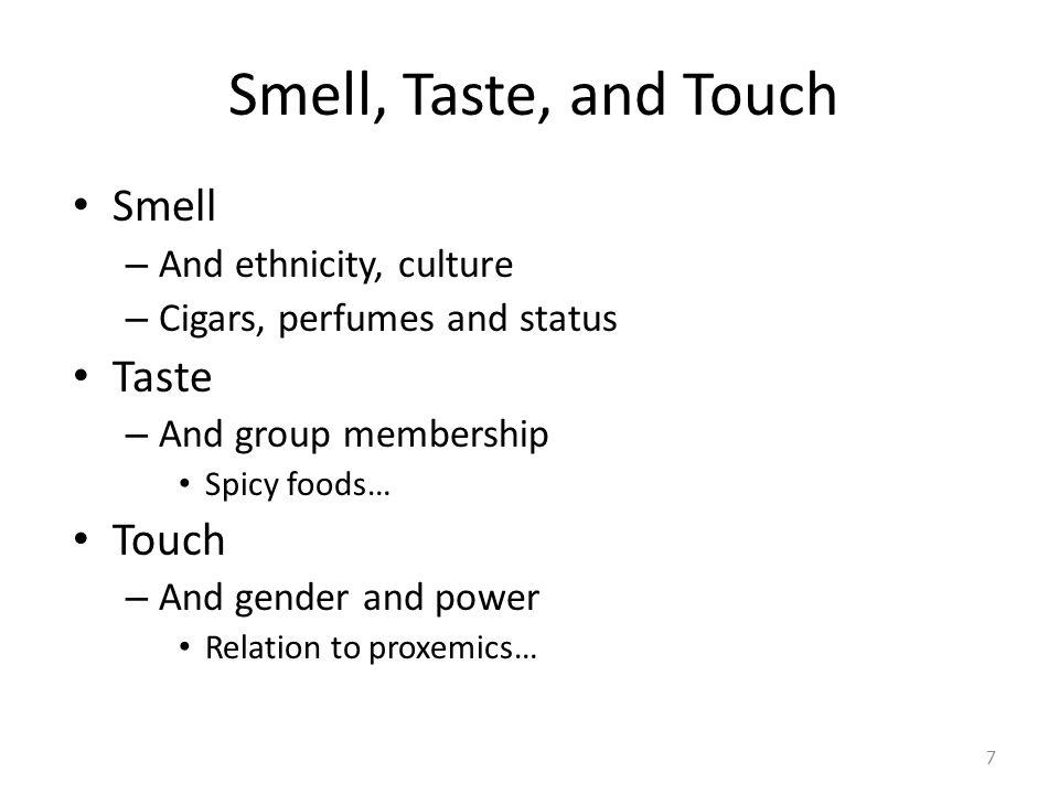 Smell, Taste, and Touch Smell Taste Touch And ethnicity, culture