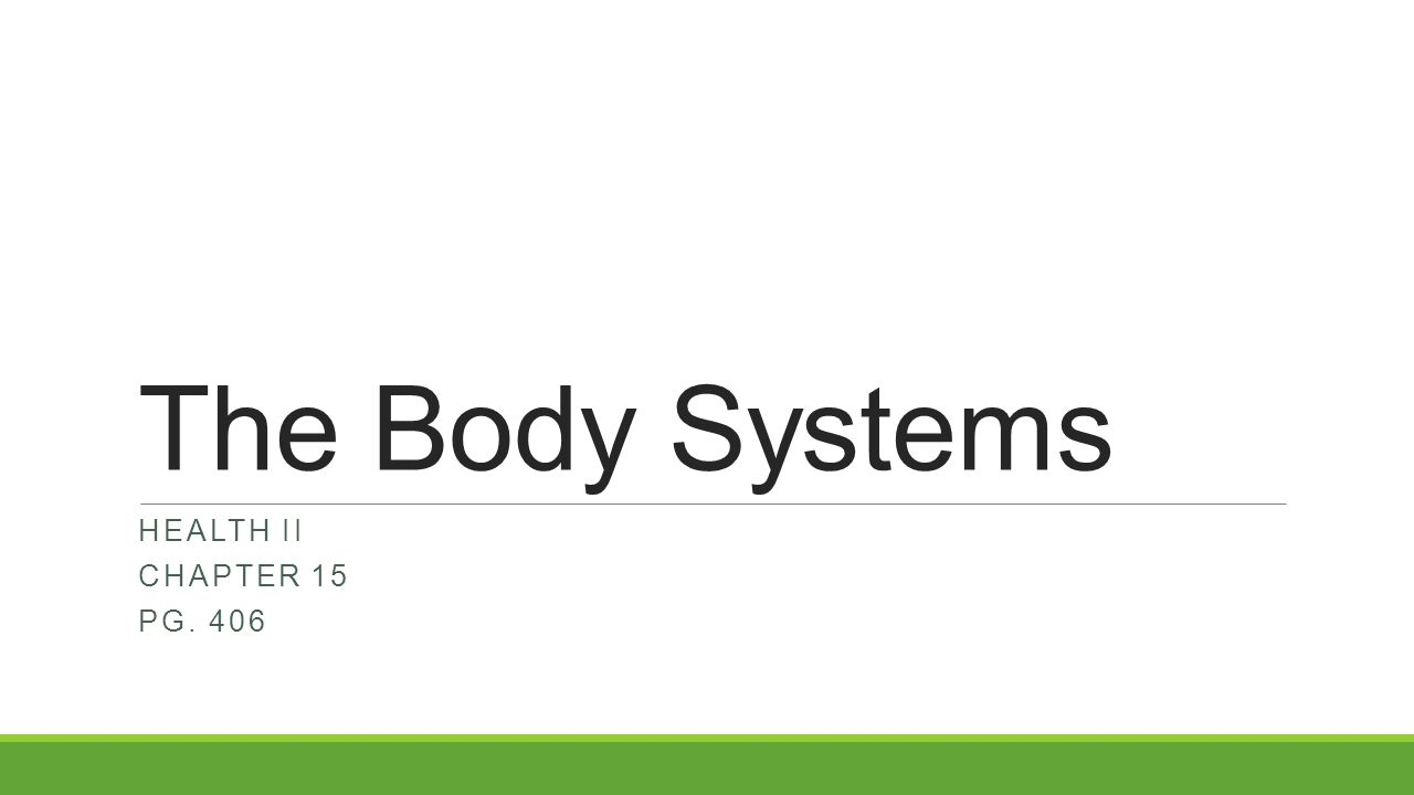 The Body Systems Health II Chapter 15 Pg. 406