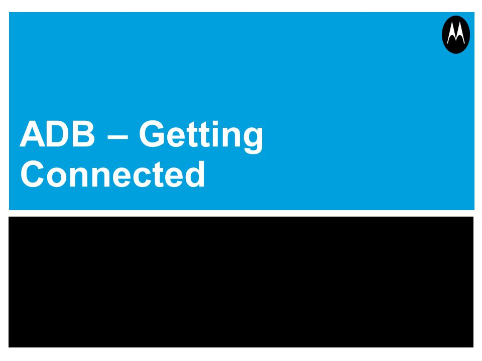 ADB – Getting Connected