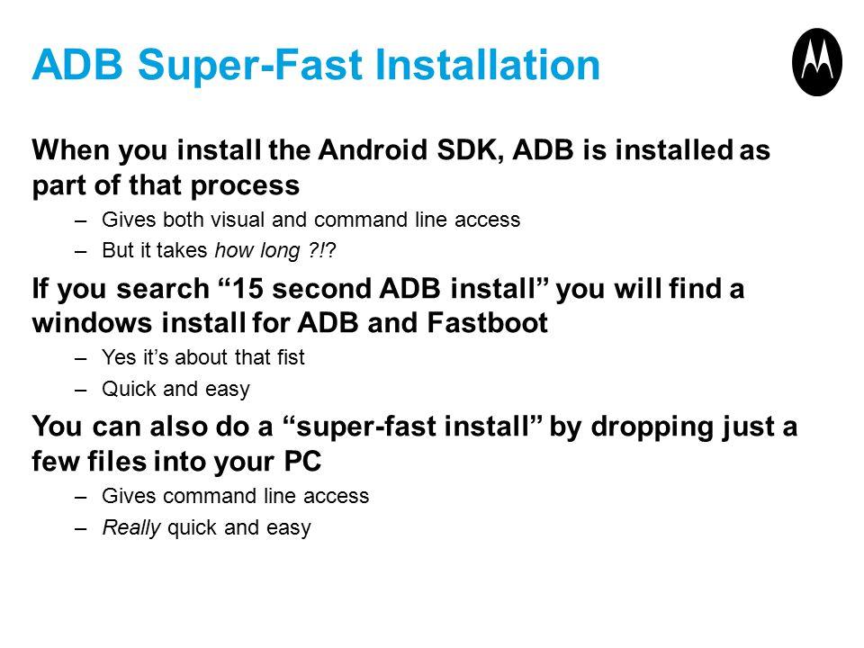 ADB Super-Fast Installation