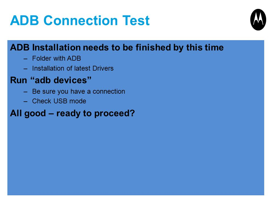 ADB Connection Test ADB Installation needs to be finished by this time