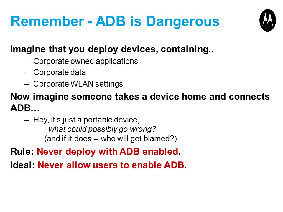 Remember - ADB is Dangerous