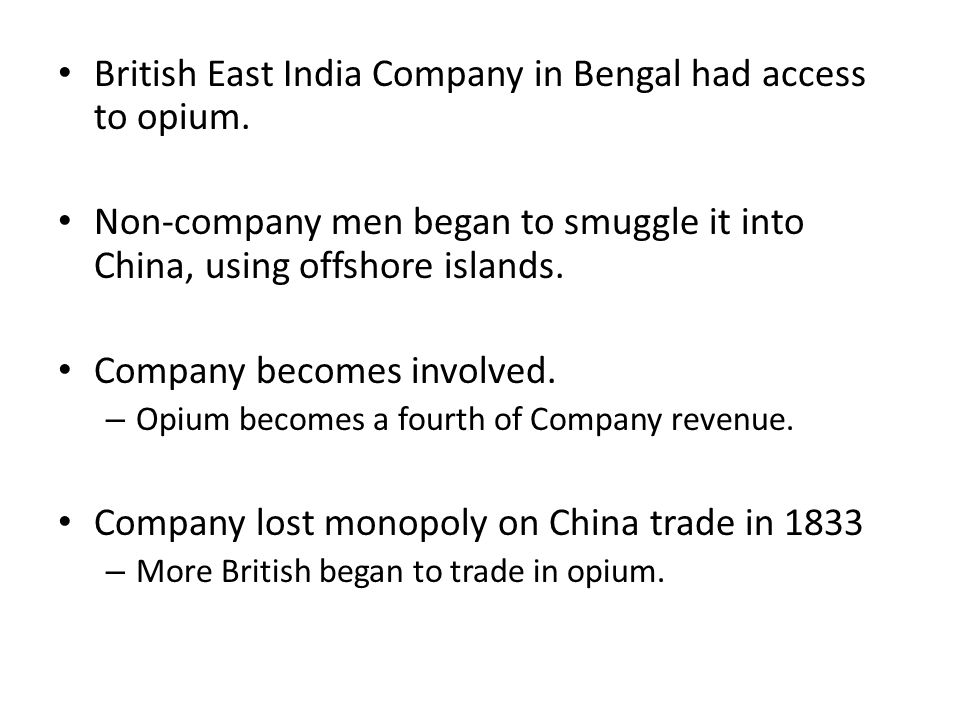 British East India Company in Bengal had access to opium.