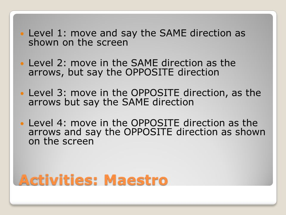 Level 1: move and say the SAME direction as shown on the screen