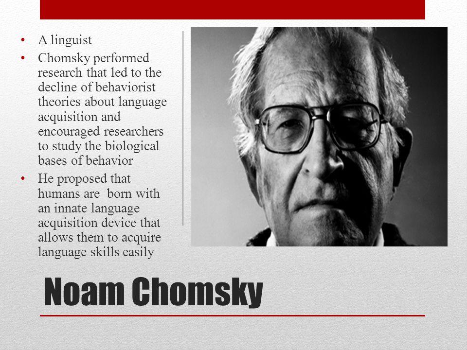 Noam Chomsky A linguist