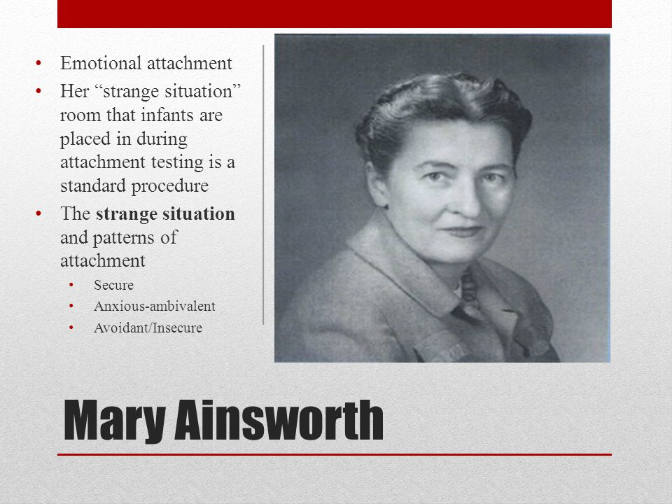 Mary Ainsworth Emotional attachment