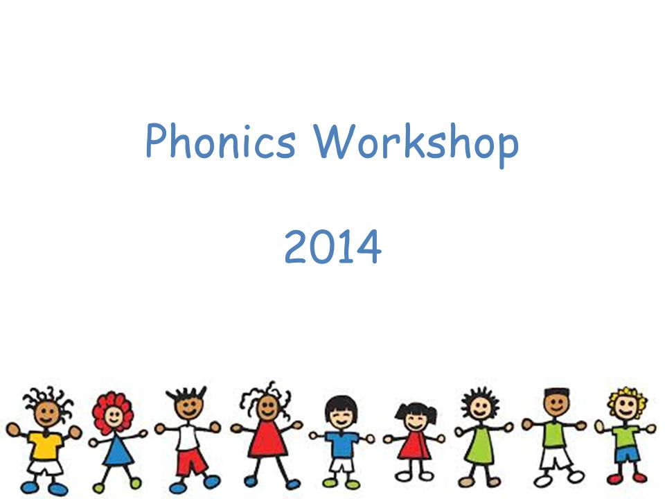 Phonics Workshop 2014