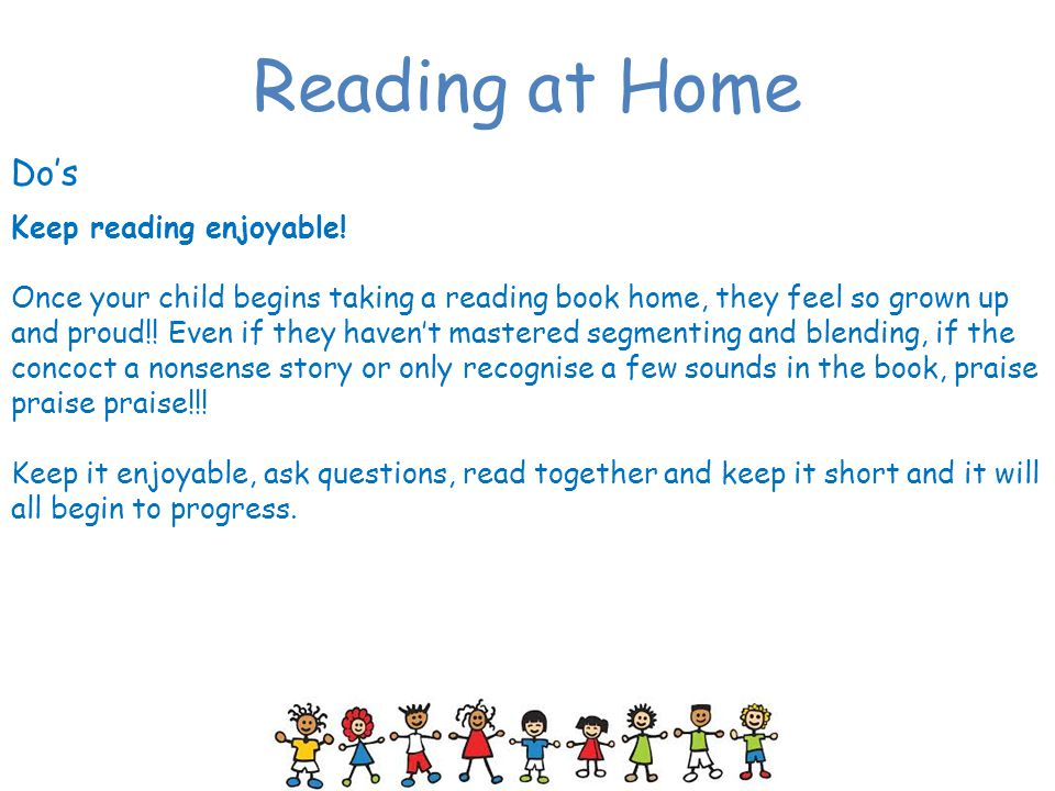 Reading at Home Do's Keep reading enjoyable!