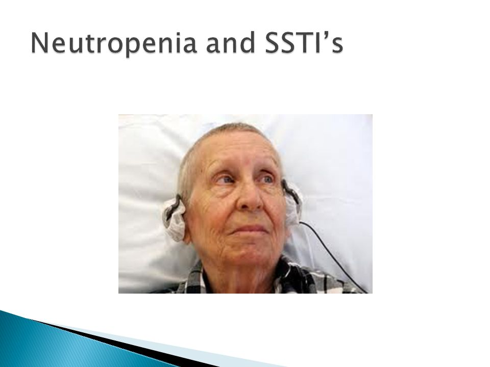 Neutropenia and SSTI's