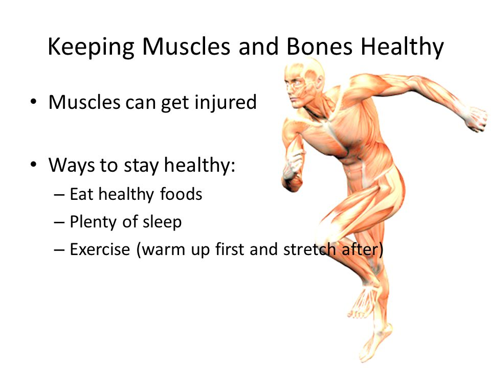 Keeping Muscles and Bones Healthy