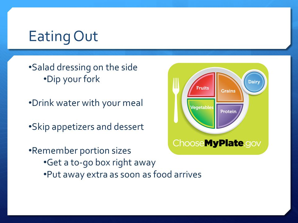 Eating Out Salad dressing on the side Dip your fork