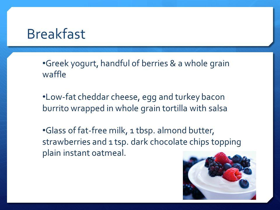Breakfast Greek yogurt, handful of berries & a whole grain waffle
