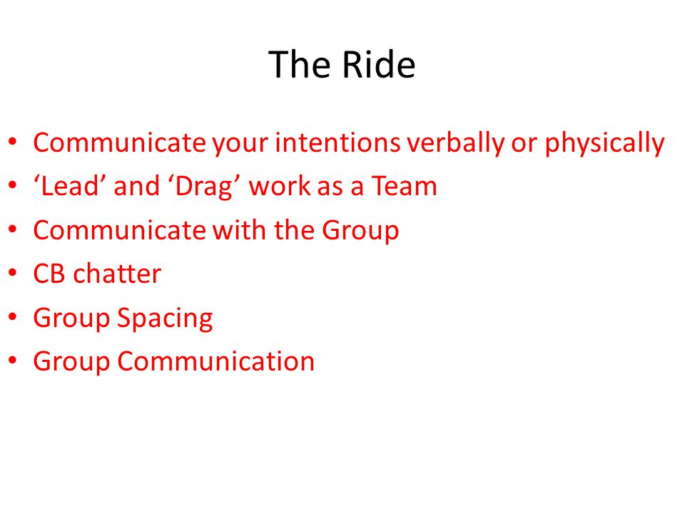 The Ride Communicate your intentions verbally or physically