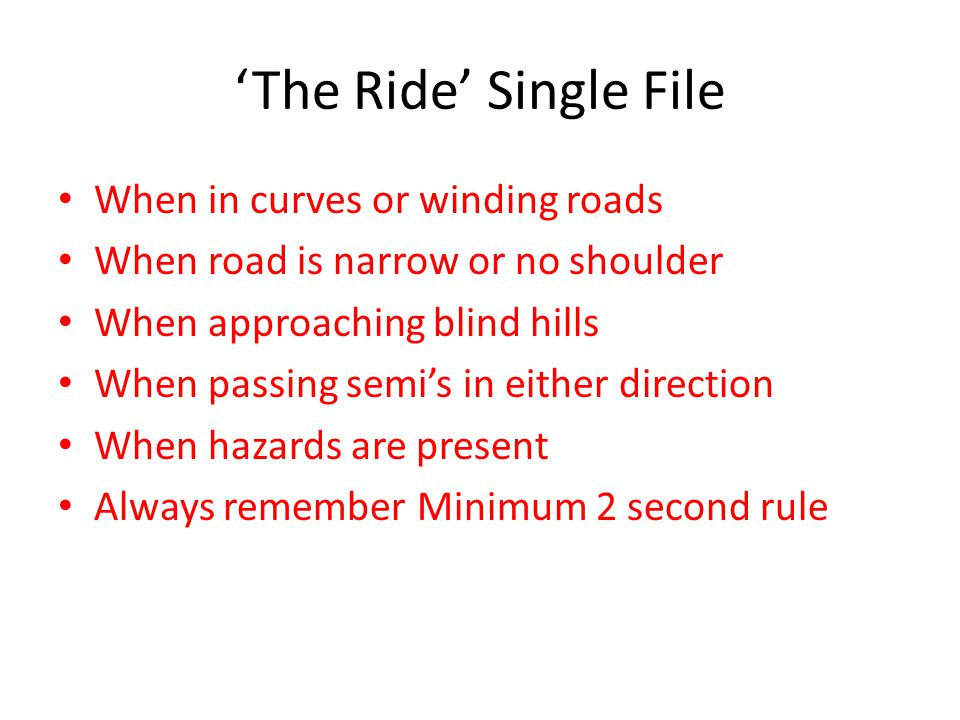 'The Ride' Single File When in curves or winding roads