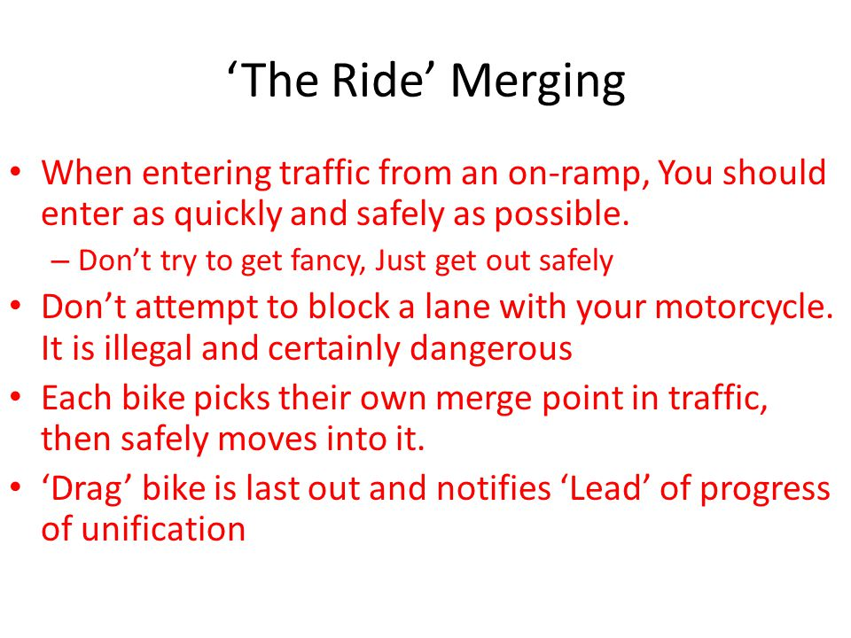 'The Ride' Merging When entering traffic from an on-ramp, You should enter as quickly and safely as possible.