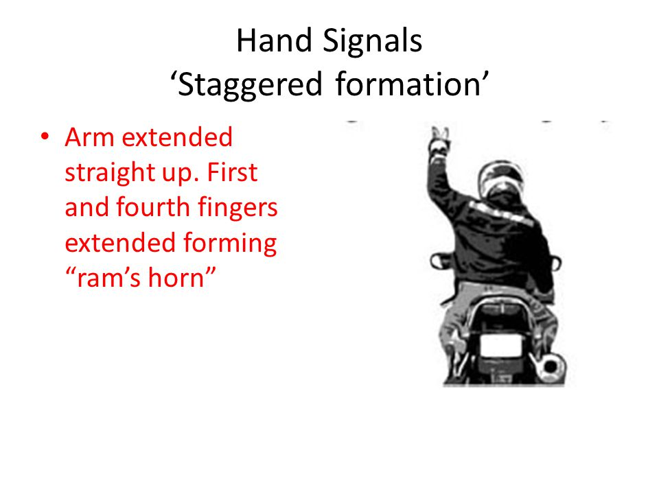 Hand Signals 'Staggered formation'