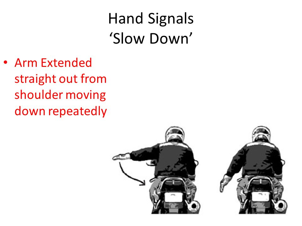 Hand Signals 'Slow Down'