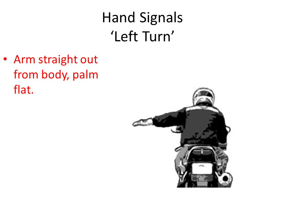 Hand Signals 'Left Turn'