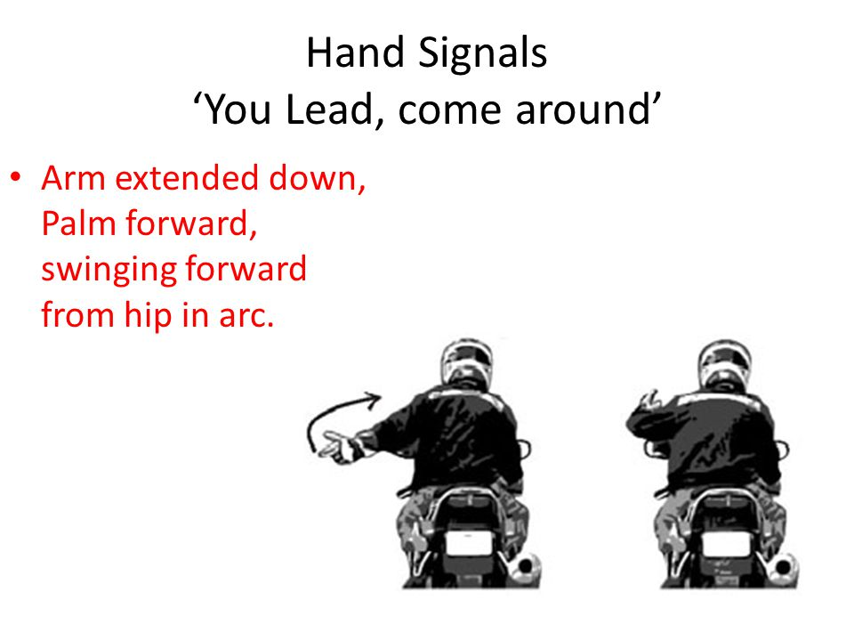 Hand Signals 'You Lead, come around'