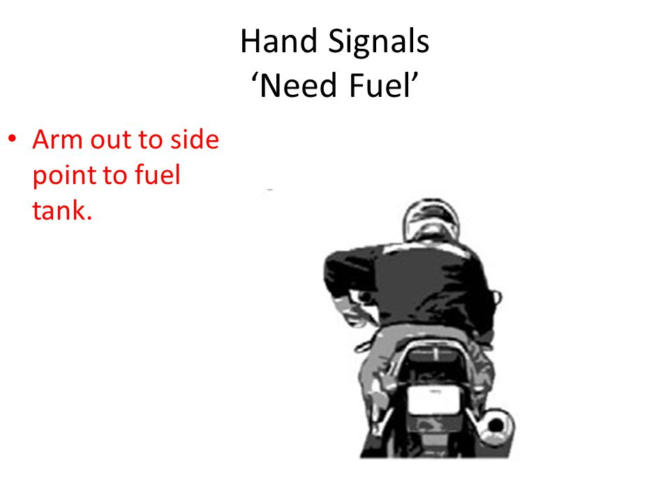 Hand Signals 'Need Fuel'