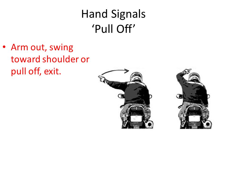 Hand Signals 'Pull Off'